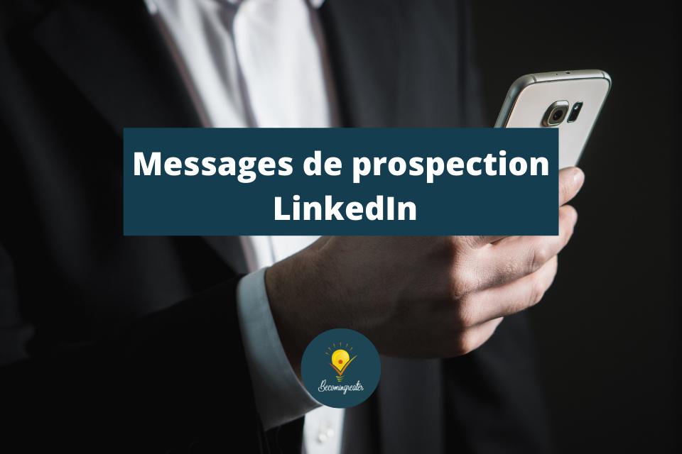 Quels messages de prospection envoyer sur LinkedIn ?